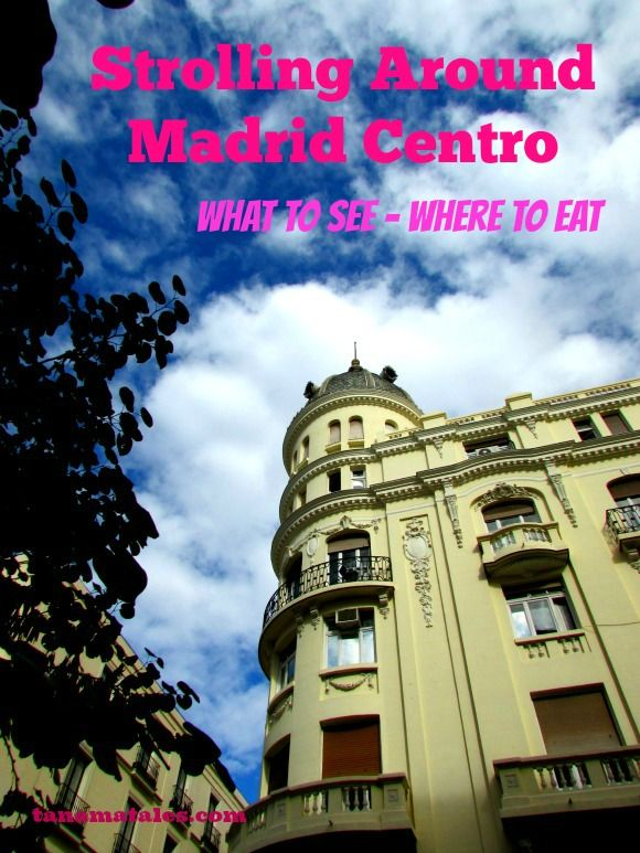What to see and where to eat in Spain's capital.  Madrid's Centro is full of exciting sights and eateries.
