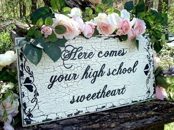 Here comes your high school sweetheart Wedding Sign Wood Wedding Sign