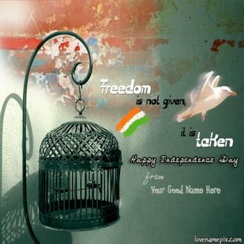 "Write your good name on Beautiful 15th August Happy Independence day India images for facebook dps. Beautiful Green White and Orange color picture which is representing the India colour with Wheel in colorful Indian flag  picture is specially designed to expressing your feelings for India. These greetings name cards with awesome Vande Mataram independence day quotes ""  Freedom is not given it is taken. "" picture for great people to write thier name alphabets on, 15th August Indian…"