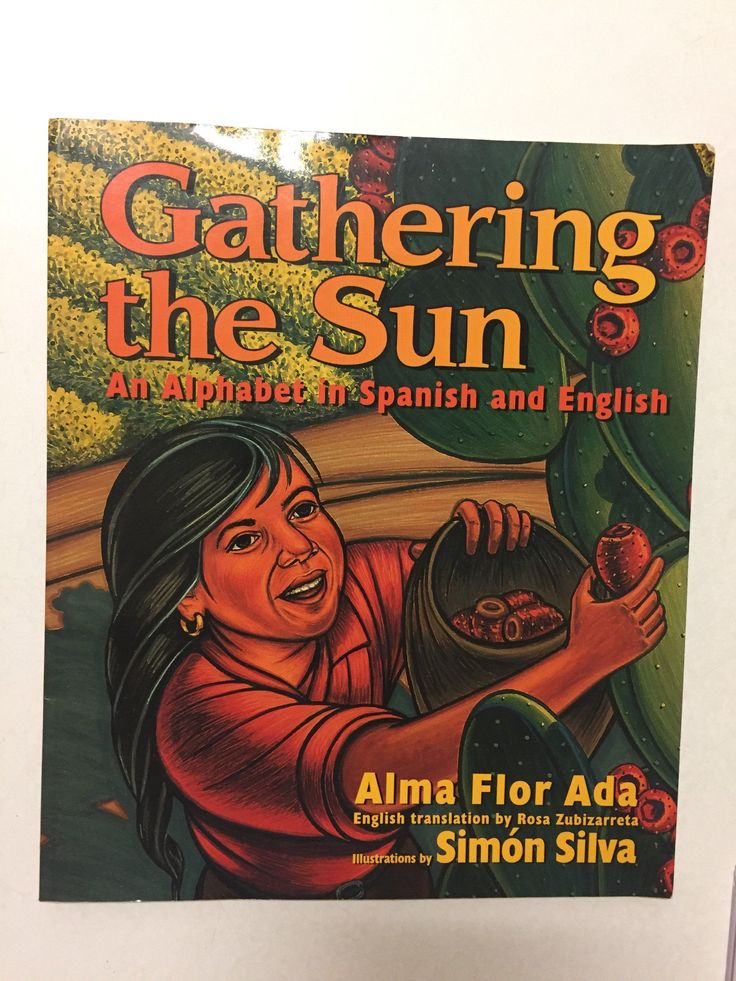 Gathering the Sun An Alphabet in Spanish and English
