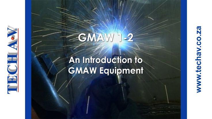 Gas Metal Arc Welding (GMAW) 1-2