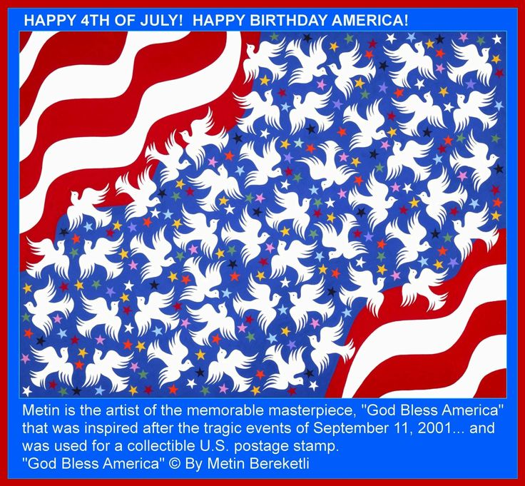 """HAPPY 4TH OF JULY! HAPPY BIRTHDAY AMERICA!  Metin Bereketli is the artist of the memorable masterpiece,""""God Bless America"""" that was inspired after the tragic events of September 11, 2001... and was used for a collectible U.S. postage stamp of Autism Society of America.  """"God Bless America"""" © By Metin Bereketli"""
