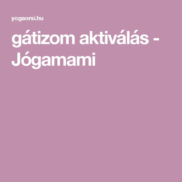 gátizom aktiválás - Jógamami