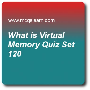 What is Virtual Memory Quizzes:    computer architecture Quiz 120 Questions and Answers - Practice computer architecture and organization quizzes based questions and answers to study what is virtual memory quiz with answers. Practice MCQs to test learning on what is virtual memory, queuing theory, understanding virtual memory, intel core i7, ia-32 3-7 floating number quizzes. Online what is virtual memory worksheets has study guide as fixed-size blocks known as pages, and those having..