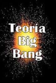 La teoría del Big Bang y otras