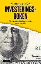 Investeringsboken : din guide till ekonomiskt oberoende - Anders Ström - Inbunden (9789174612806) - Böcker - CDON.COM
