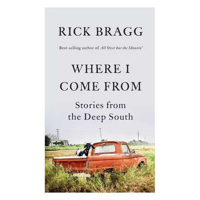 Where I Come From By Rick Bragg Hardcover Funny Advice How Are You Feeling Hardcover