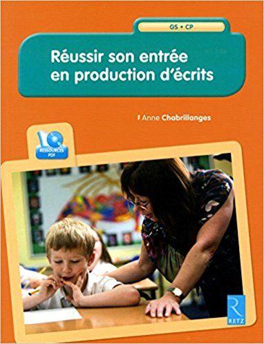 Amazon.fr - Réussir son entrée en production d'écrits + CD-Rom - Anne Chabrillanges - Livres