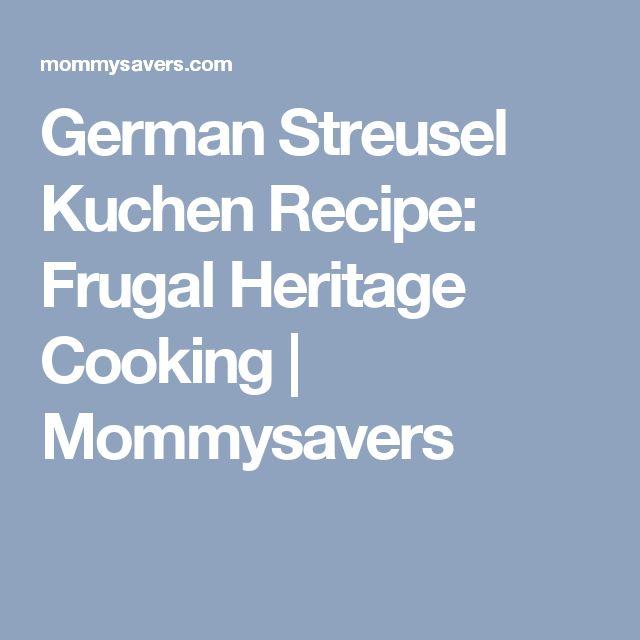 German Streusel Kuchen Recipe: Frugal Heritage Cooking | Mommysavers