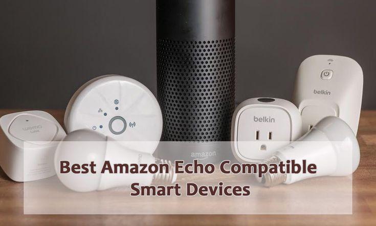 18 Best Amazon Echo Compatible Smart Devices 2018