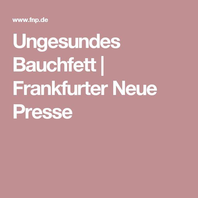 Ungesundes Bauchfett | Frankfurter Neue Presse