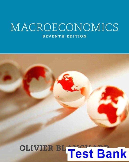 Macroeconomics 7th Edition Blanchard Test Bank Download