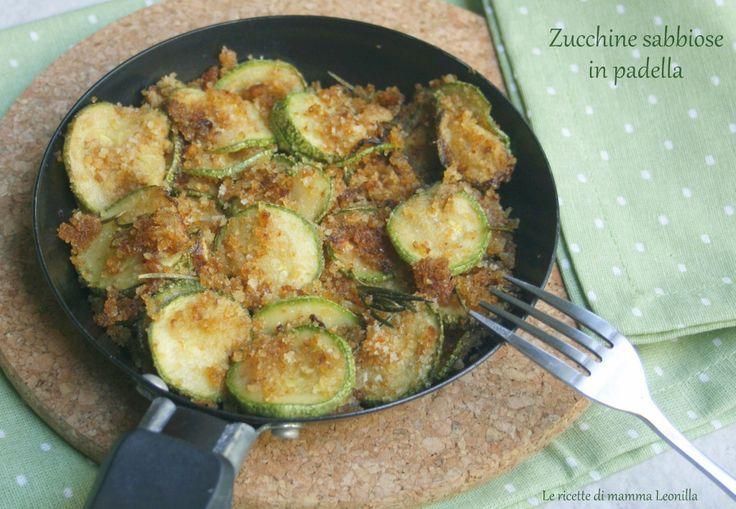 Il contorno facile e veloce che non ha niente da invidiare a quelli in forno! Le zucchine sabbiose in padella sono veloci,facili e piene di sapore!