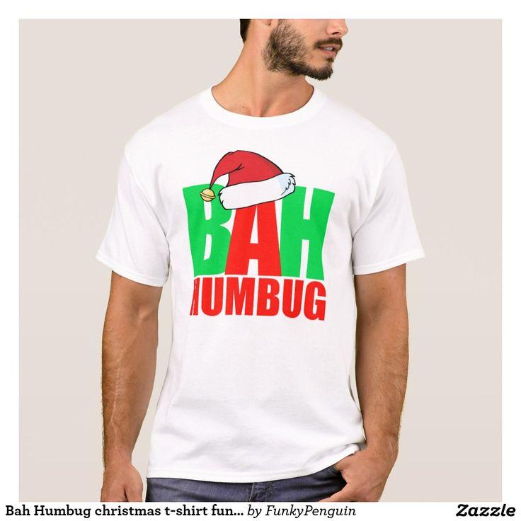 Bah Humbug Christmas T-Shirt Funny Santa #bah #humbug #christmas #t-shirt #funny #santa #joke #jokes #humor #kidding #fun
