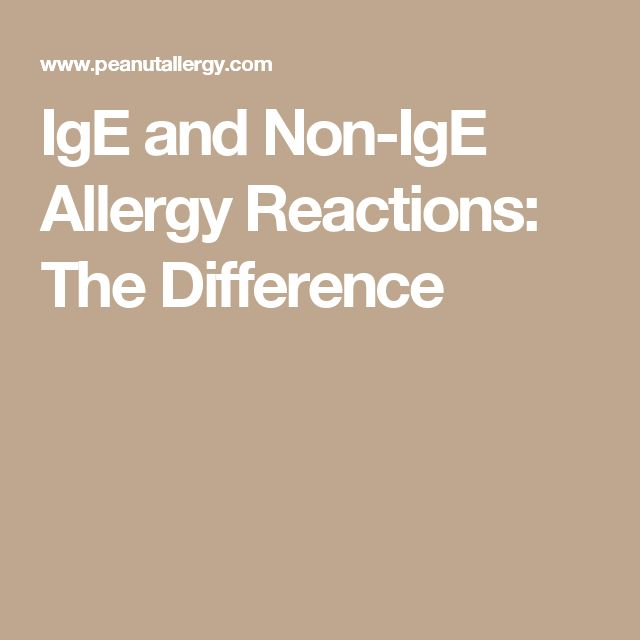 IgE and Non-IgE Allergy Reactions: The Difference