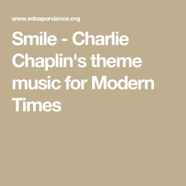 Smile - Charlie Chaplin's theme music for Modern Times
