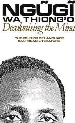 Decolonising the Mind: The Politics of Language in African Literature (Studies in African Literature Series) by Ngugi Wa Thiongo, http://www.amazon.com/gp/product/0435080164/ref=cm_sw_r_pi_alp_vykdrb1WQD4GY