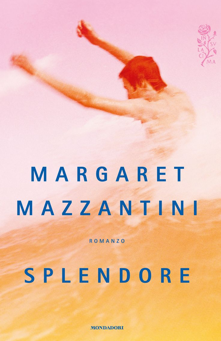 Margaret Mazzantini, Splendore