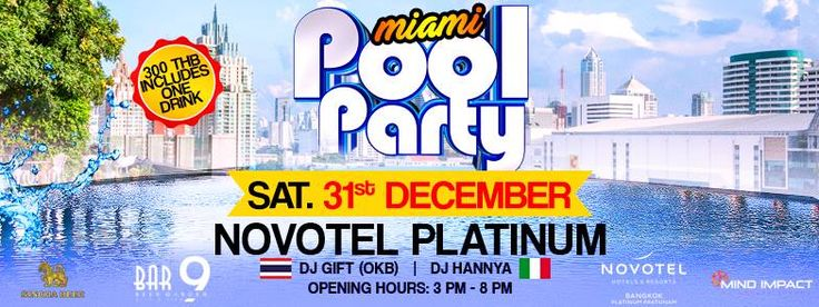 2016.12.31 Miami Pool Party - Bangkok,  stunning rooftop views from the new Novotel Hotel on Platinum in Phaya Thai SM Hub