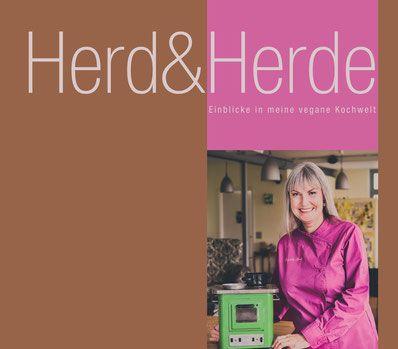 Herd & Herde - Einblick in meine vegane Kochwelt von Brigitte Herde, Eigenverlag 2016, ISBN-13: 978-3-03305751-7