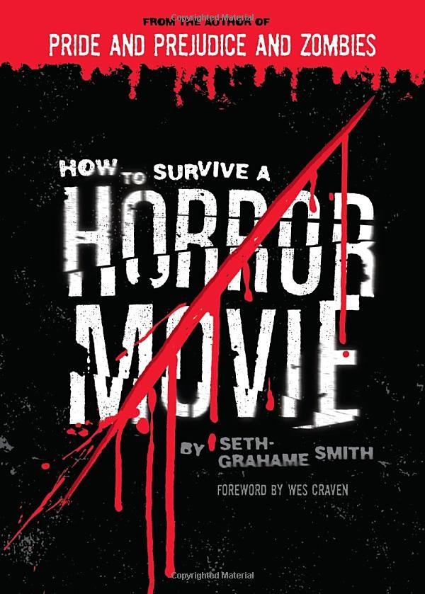 How to Survive a Horror Movie: Seth Grahame-Smith: 9781594741791: Amazon.com: Books