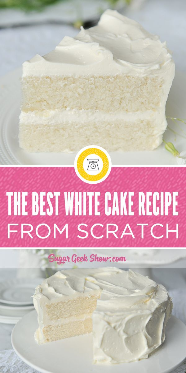 The Most Amazing White Cake Is Here It S Light And Airy And Absolutely Gorgeous This Is The White Cake You Ve Been Cake Recipes Savoury Cake Homemade Cakes