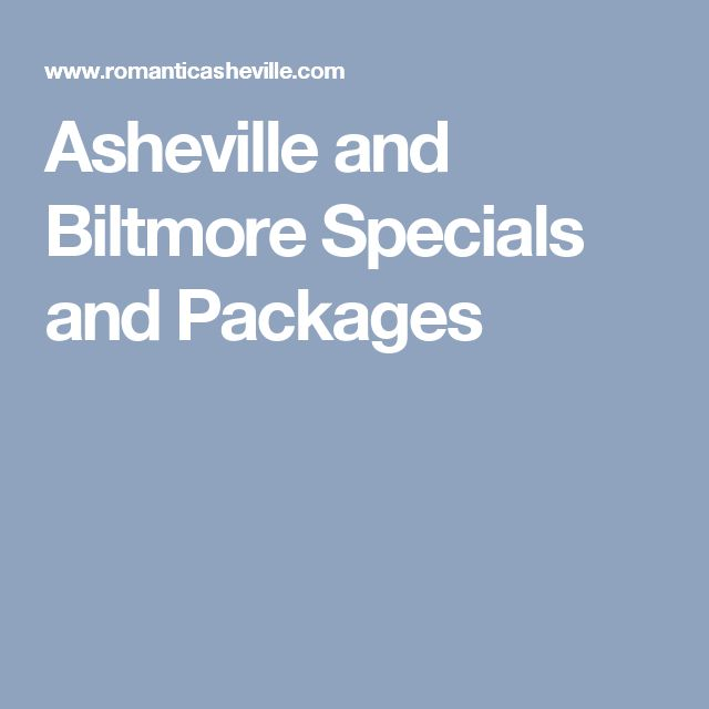 Asheville and Biltmore Specials and Packages