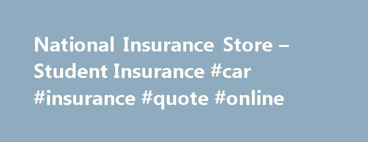 National Insurance Store – Student Insurance #car #insurance #quote #online http://insurance.remmont.com/national-insurance-store-student-insurance-car-insurance-quote-online/  #national insurance # Student Insurance Audio Introduction Short term health insurance until you secure benefits from your new employer. Assurant and Time Insurance offer comprehensive coverage for 6-12 months. Go National Insurance Store has designed a comprenhensive package of cost effective medical and travel…