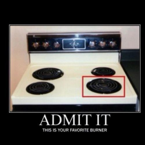 hahah: Stove, Funny Things, Favorite Burner, Funny Facts, Funny Humor, Funny Pictures, So True, Funny Stuff, True Stories