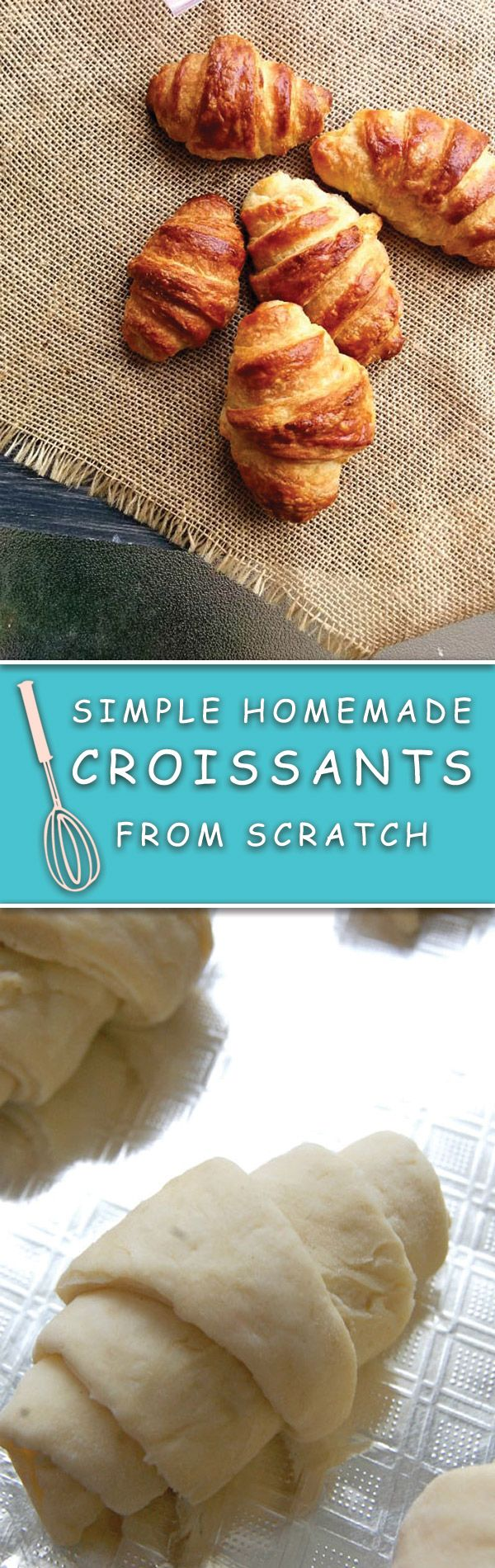 How To Make Croissants From Scratch - stop thinking & bake your very own homemade CROISSANTS, super easy steps, in no time you will have croissants better than bakery!