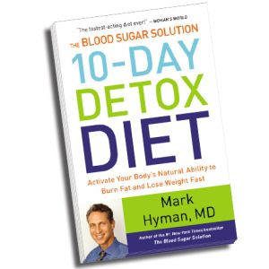 'The Blood Sugar Solution 10 Day Detox Diet' E-book by Dr Mark Hyman www.openmindnutrition.com/best-way-to-cleanse-and-detox-your-body-the-healthy-natural-way-and-list-of-detoxifying-foods/