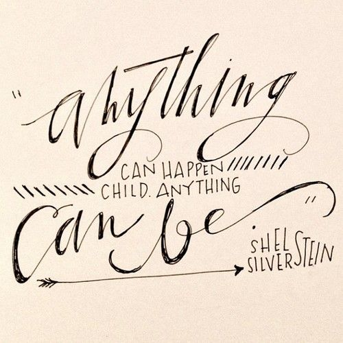"""Anything can happen, child. Anything can be"" - Shel Silverstein travel studyabroad"