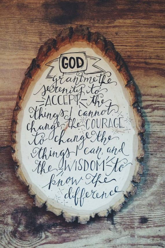 #serenityprayer    https://www.etsy.com/listing/249875766/serenity-prayer-hand-lettering-on-wood
