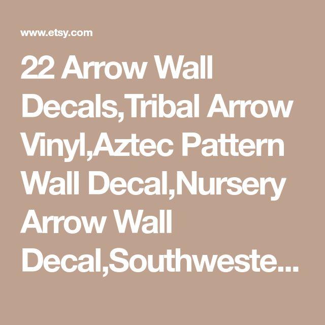 22 Arrow Wall Decals,Tribal Arrow Vinyl,Aztec Pattern Wall Decal,Nursery Arrow Wall Decal,Southwestern Wall Decor, Removable Wallpaper Decal