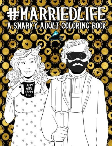 Married Life: A Snarky Adult Coloring Book (Humorous Colo... https://www.amazon.com/dp/1945888903/ref=cm_sw_r_pi_dp_x_ldEZyb0HXE973