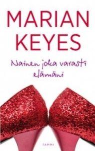 Kansi: Marian Keyes: Nainen joka varasti elämäni