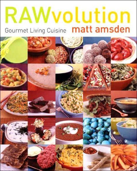23 best rawvolutionary heroes images on pinterest food network rawvolution gourmet living cuisine forumfinder Choice Image