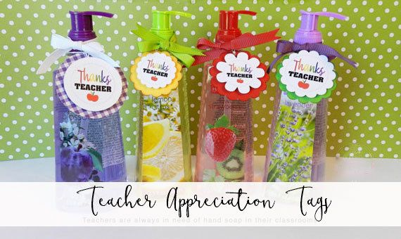 Teacher Appreciation Tags for hand soap- Bottle for $1.00 at JoAnn's Craft and Fabric shop