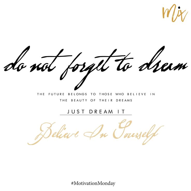 Do not forget to dream. #motivationmonday #dream #believe #future #quote #motivation