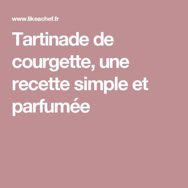 Tartinade de courgette, une recette simple et parfumée