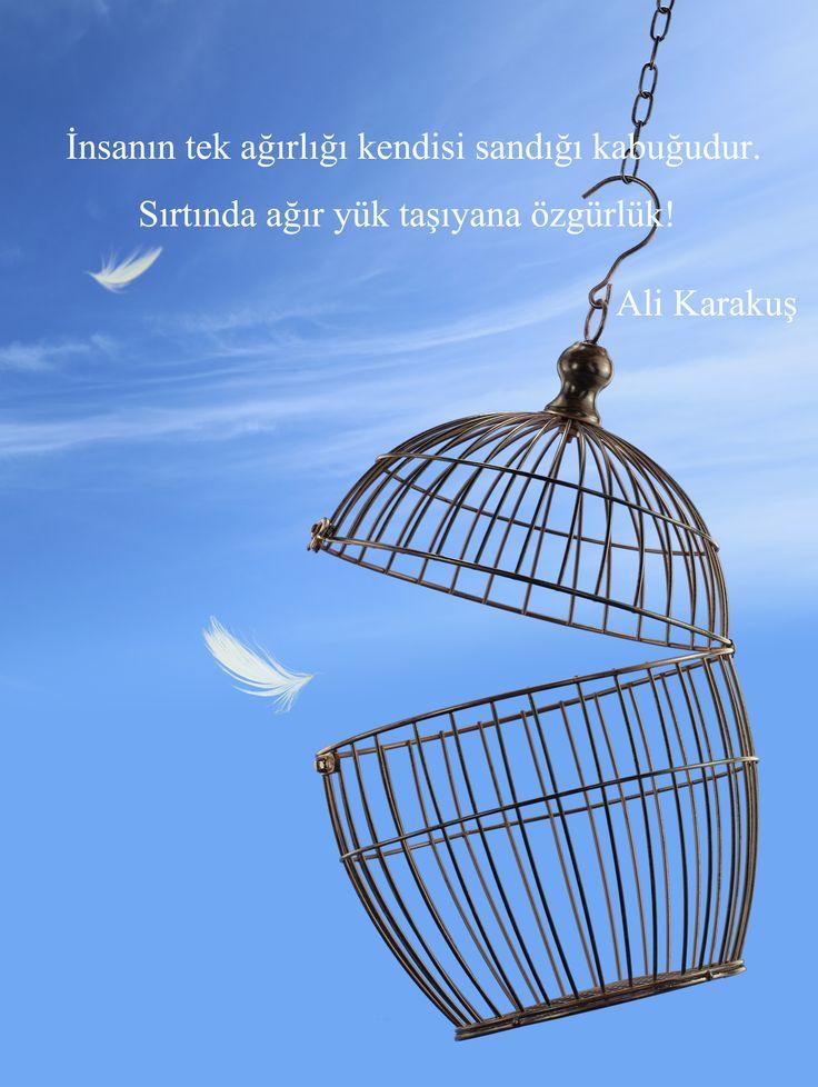 'İnsanın tek ağırlığı kendisi sandığı kabuğudur. Sırtında ağır yük taşıyana özgürlük!' Ali Karakuş #kisiselgelisim #ozgurluk #insan