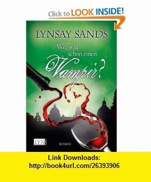Wer will schon einen Vampir? (9783802583230) Lynsay Sands , ISBN-10: 380258323X  , ISBN-13: 978-3802583230 ,  , tutorials , pdf , ebook , torrent , downloads , rapidshare , filesonic , hotfile , megaupload , fileserve