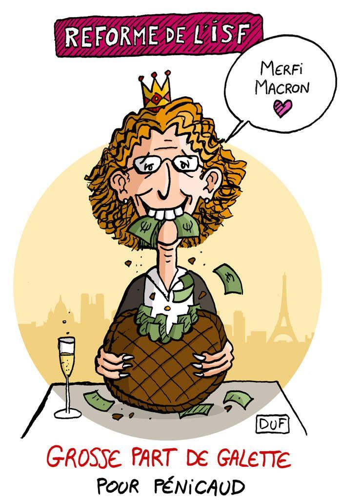 © DUF - Dessins de presse Muriel Pénicaud, qui gagne environ 10 000 euros par mois, peut dire merci à Emmanuel Macron : grâce à la transformation de l'ISF en IFI (Impôt sur la Fortune Immobillière) par le président des riches, notre ministre du travail...