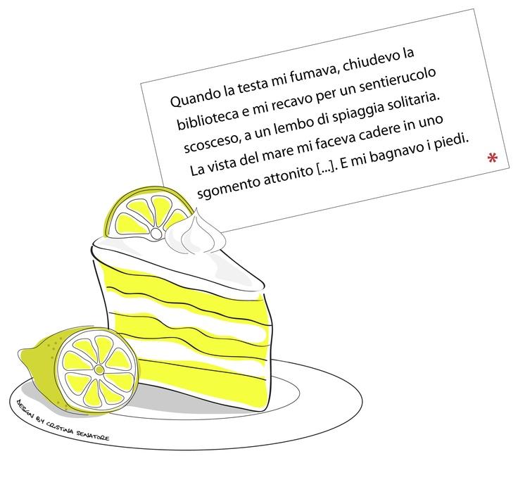 Torta a limone. Pungente e rinfrescante.   Illustrazione di Cristina Senatore  http://ilbaulevolante.blogspot.com/search/label/i%20quotidiani%20dolcetti%20della%20fortuna