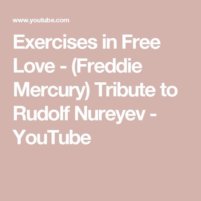 Exercises in Free Love - (Freddie Mercury) Tribute to Rudolf Nureyev - YouTube