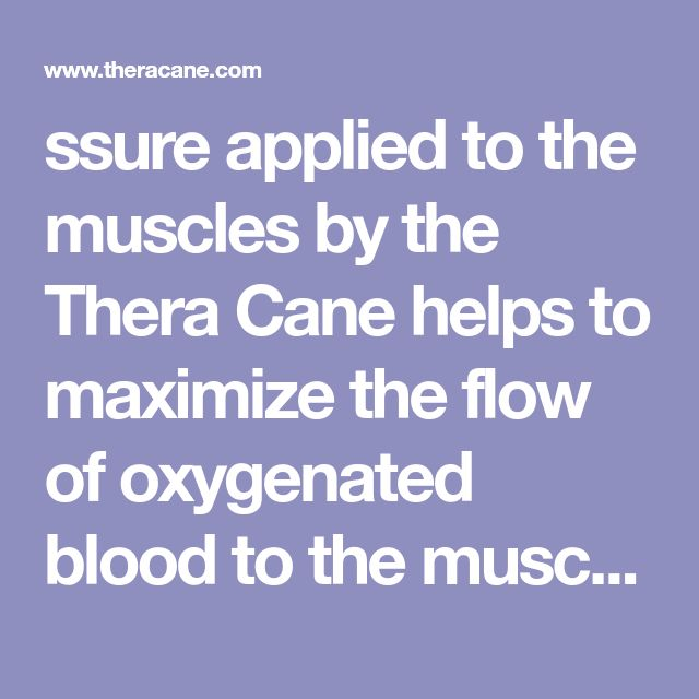 ssure applied to the muscles by the Thera Cane helps to maximize the flow of oxygenated blood to the muscles. This pressure aids in restoring muscle function by breaking up adhesions in muscle fibers and tendons. The increased circulation helps the muscle to work more efficiently.