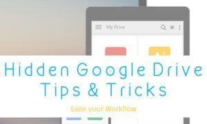 6 Hidden Google Driver Tips and Tricks