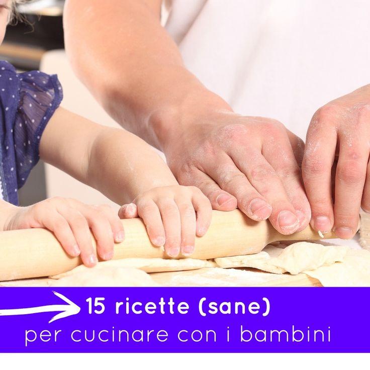 15 ricette (sane) per cucinare con i bambini