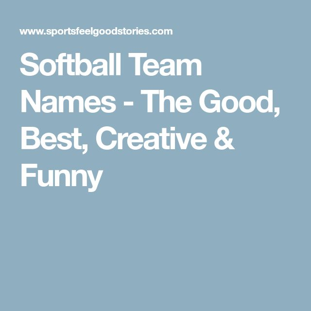 Softball Team Names - The Good, Best, Creative & Funny