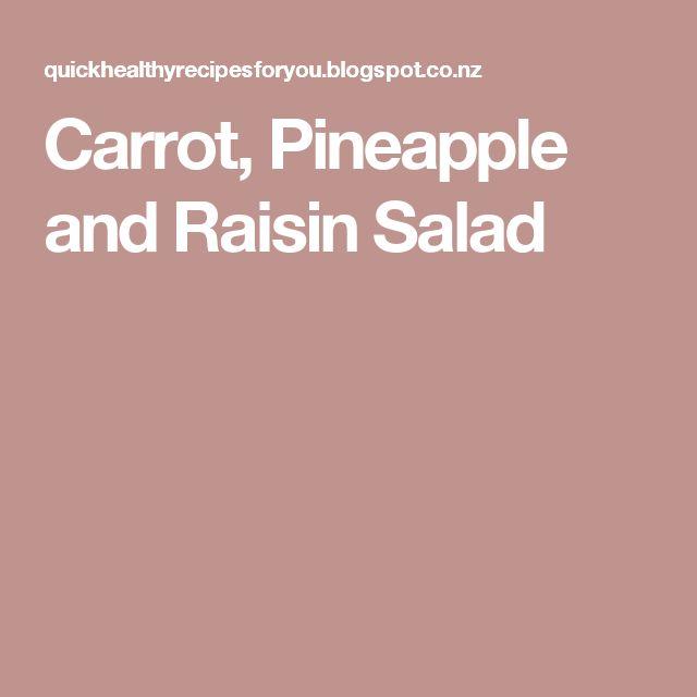 Carrot, Pineapple and Raisin Salad